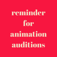 Reminder for Animation Voice Over Auditions